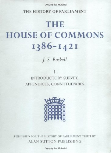 9780862999438: The History of Parliament: The House of Commons, 1386-1421 (4 volumes)