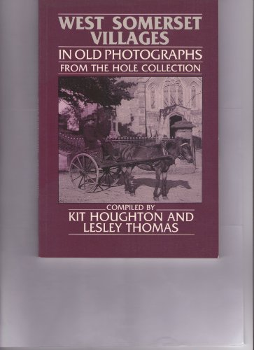 West Somerset Villages in Old Photographs (Britain: Houghton, K.; Thomas,