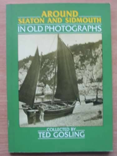 Around Seaton and Sidmouth in Old Photographs: Gosling, Ted