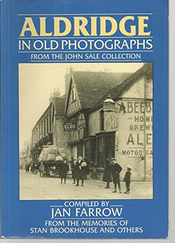 9780862999728: Aldridge in Old Photographs (Britain in Old Photographs)