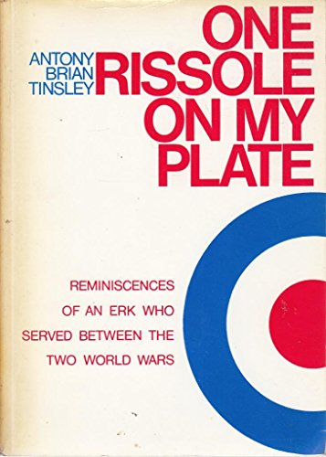 One rissole on my plate: Reminiscences of an erk who served between the two world wars