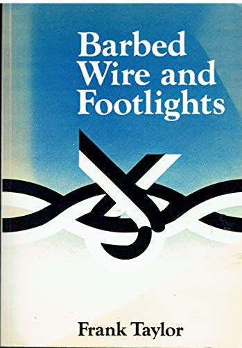 Barbed Wire and Footlights: Taylor, Frank