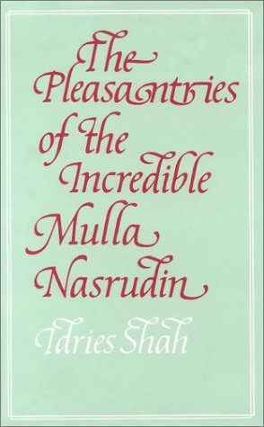 9780863040238: The Pleasantries of the Incredible Mulla Nasrudin