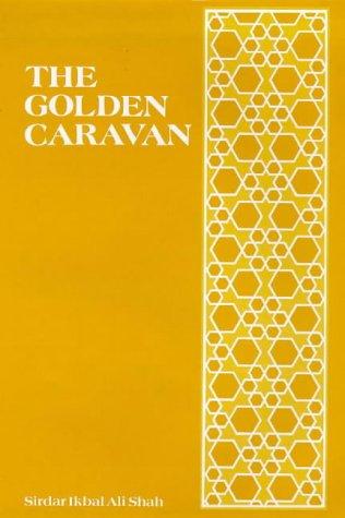 The Golden Caravan: Shah, Idries;Ishk Book