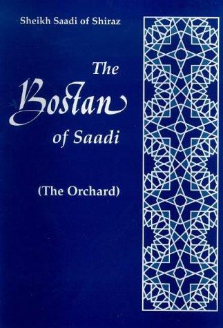9780863040344: The Bostan of Saadi (The Orchard), Books I and II