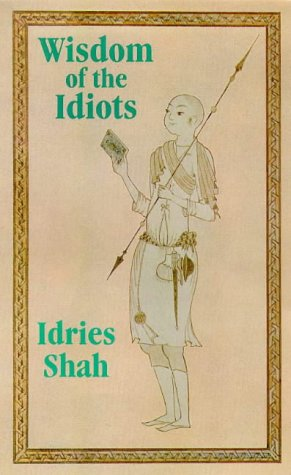 9780863040467: Wisdom of the Idiots