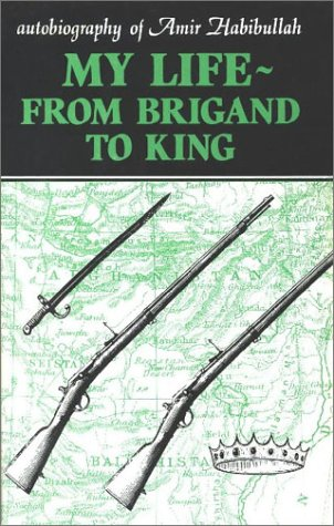 9780863040474: My Life: From Brigand to King--Autobiography of Amir Habibullah