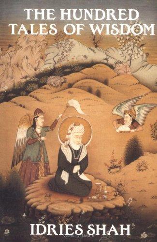 The Hundred Tales of Wisdom: Life, Teachings: Rumi, Jalaludin; Aflaki,