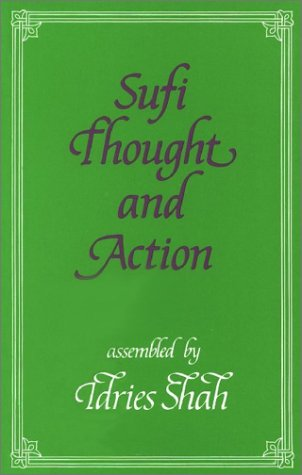 Sufi Thought and Action: An Anthology of Important Papers