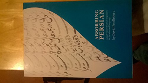 9780863040900: Absorbing Persian: An Adventure Trail for Beginners in the Classical Language