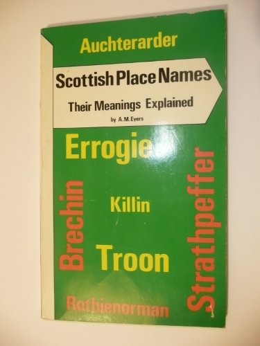9780863051609: Scottish Place Names: Their Meanings Explained