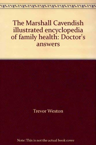 9780863071270: The Marshall Cavendish illustrated encyclopedia of family health: Doctor's answers