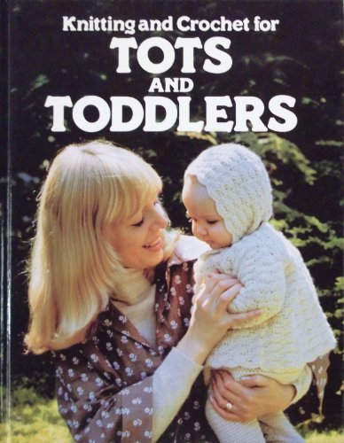 9780863072031: Knitting and Crochet for Tots and Toddlers