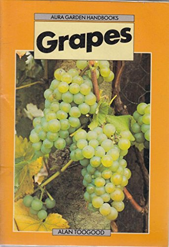 9780863073830: Grapes (Aura garden handbooks)