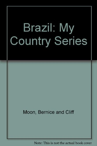 Brazil: My Country Series: Moon, Bernice; Cliff