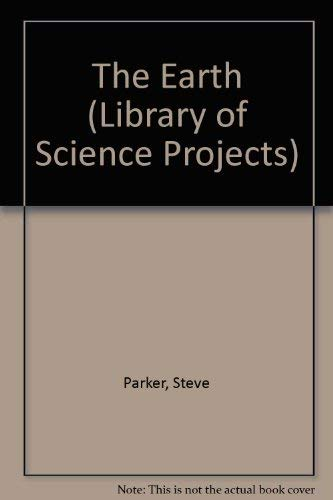 9780863076299: The Earth (Library of Science Projects)