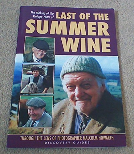 9780863090165: THE MAKING OF THE VINTAGE YEARS OF - LAST OF THE SUMMER WINE
