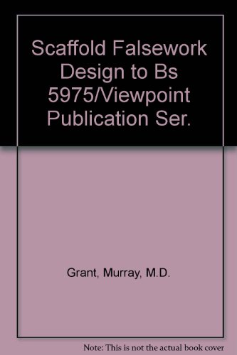 9780863100055: Scaffold Falsework Design to Bs 5975/Viewpoint Publication Ser.