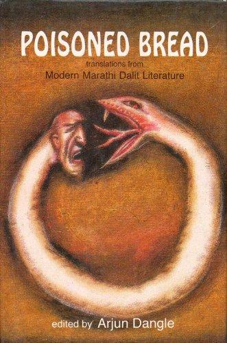 Poisoned Bread: Translations from Modern Marathi Dalit: Arjun Dangle