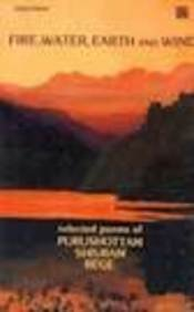 Fire, Water, Earth and Wind: Selected Poems: Purushottam Shivram Rege