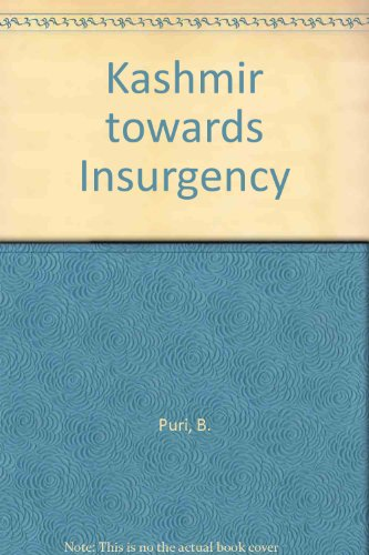 Kashmir: Towards Insurgency [Revised and Updated Edition]: Puri, Balraj