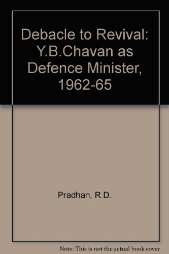 9780863117862: Debacle to Revival: Y.B.Chavan as Defence Minister, 1962-65