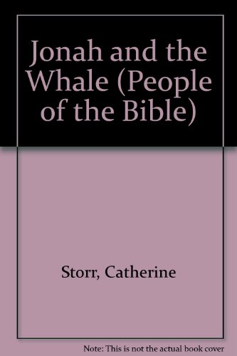 Jonah and the Whale (People of the Bible) (0863130054) by Storr, Catherine; Wilkinson, Barry