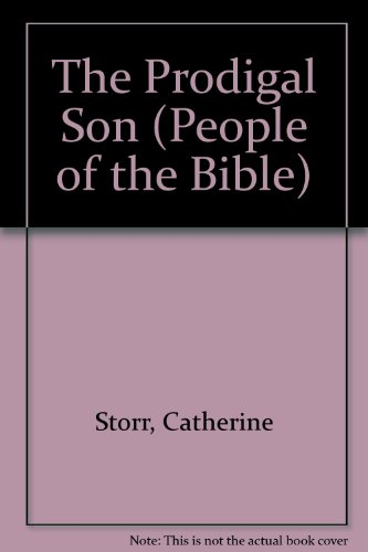 The Prodigal Son (People of the Bible) (0863130062) by Storr, Catherine; Rowe, Gavin