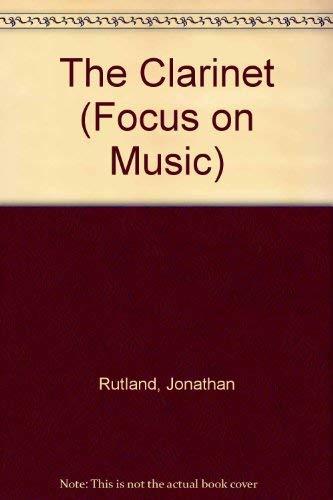 9780863130083: The Clarinet (Focus on Music)