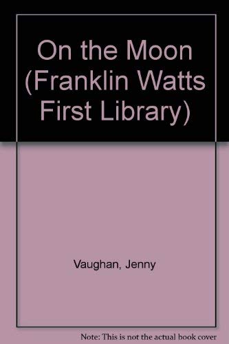 9780863130502: On the Moon (Franklin Watts First Library)