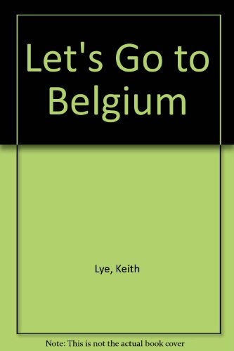 Let's Go to Belgium: Keith Lye