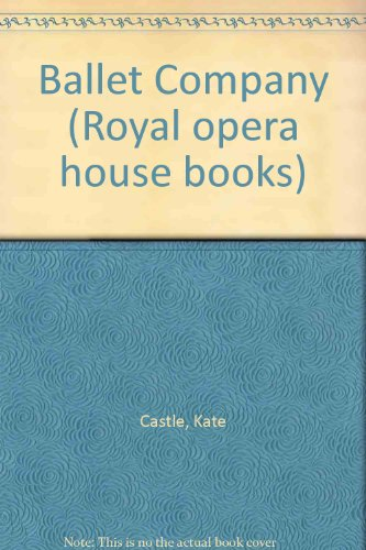 9780863132056: Ballet Company (Royal opera house books)