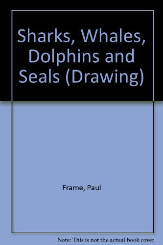 Drawing Sharks, Whales, Dolphins, and Seals (Drawing) (0863132154) by Paul Frame