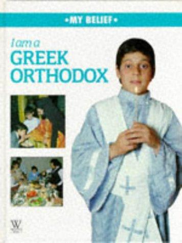 9780863132599: I am a Greek Orthodox (My belief)
