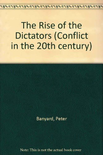 9780863133398: The Rise of the Dictators (Conflict in the 20th century)