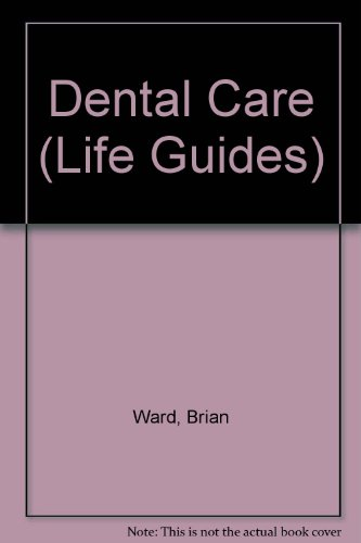 9780863134029: Dental Care (Life Guides)