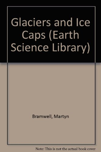 9780863134104: Glaciers and Ice Caps (Earth Science Library)