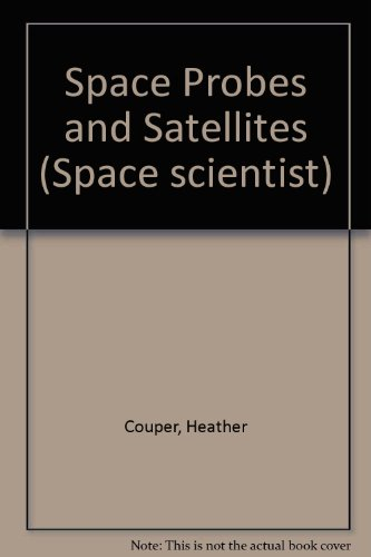 9780863135286: Space Probes and Satellites (Space scientist)
