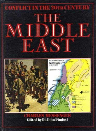 The Middle East (Conflict in the 20th Century) (9780863136061) by Messenger, Charles