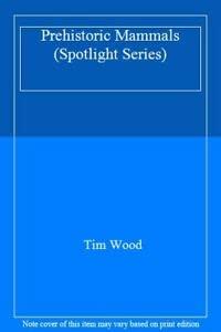 9780863136870: Prehistoric Mammals (Spotlight Series)