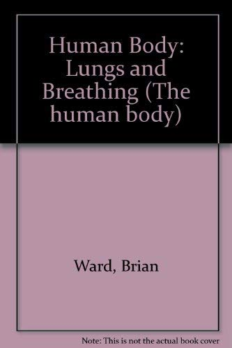 9780863137068: HUMAN BODY LUNGS AND BREATHING (The Human Body)