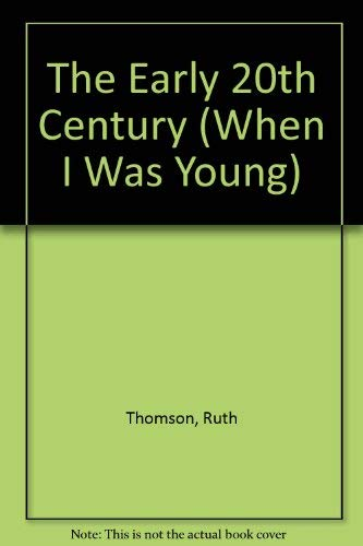 9780863138720: The Early 20th Century (When I Was Young)