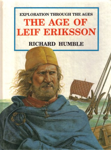 The Age of Leif Ericsson (Exploration Through the Ages): Richard Humble