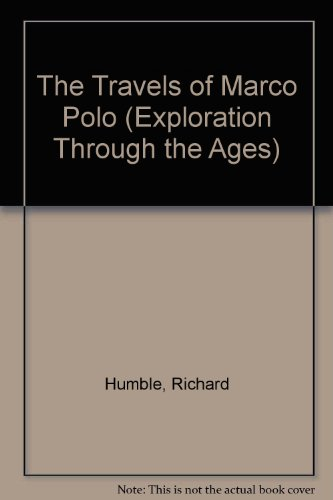 The Travels of Marco Polo (Exploration Through the Ages) (0863138756) by Humble, Richard