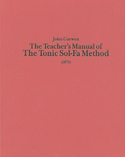 9780863141188: The Teacher's Manual of the Tonic Sol-fa Method: Dealing with the Art of Teaching and the Teaching of Music (Classic Texts in Music Education)
