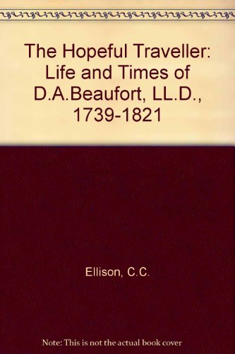 9780863141379: The Hopeful Traveller: Life and Times of D.A.Beaufort, LL.D., 1739-1821