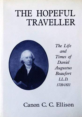 9780863141386: The Hopeful Traveller: Life and Times of D.A.Beaufort, LL.D., 1739-1821