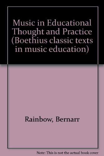 9780863141751: Music in educational thought and practice: A survey from 800 BC (Boethius Classic Texts in Music Education)