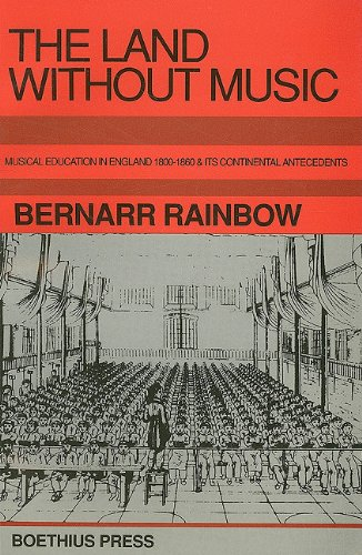 The Land without Music: Music Education in: Bernarr Rainbow