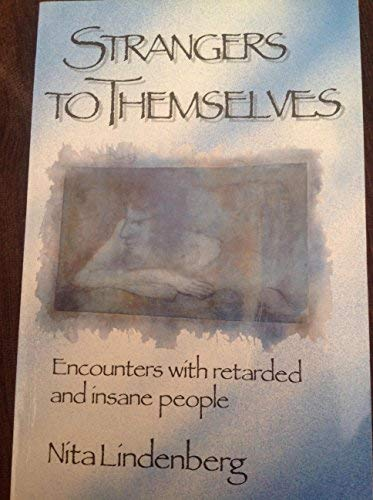 9780863150876: Strangers to Themselves; Encounters with Retarded and Insane People